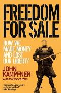 Freedom for Sale: How We Made Money and Lost Our Liberty