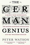 German Genius Europes third Renaissance Second Scientific Revolution & the Twentieth Century