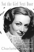 Not the Girl Next Door Joan Crawford a Personal Biography