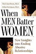 When Men Batter Women New Insights Into