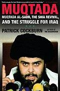 Muqtada Muqtada Al Sadr the Shia Revival & the Struggle for Iraq