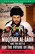 Muqtada Al Sadr & the Battle for the Future of Iraq
