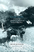Goat Song A Seasonal Life a Short History of Herding & the Art of Making Cheese