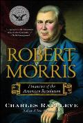 Robert Morris Financier of the American Revolution