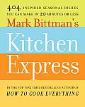 Mark Bittmans Kitchen Express 101 Fast Inspired Recipes for Each Season
