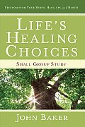Lifes Healing Choices Small Group Study Freedom from Your Hurts Hang Ups & Habits