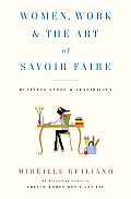Women Work & the Art of Savoir Faire