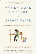 Women Work & the Art of Savoir Faire Business Sense & Sensibility