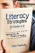 Literacy Strategies For Grades 4 12 Reinforcing The Threads Of Reading