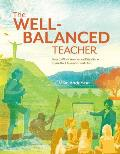 Well Balanced Teacher How To Work Smarter & Stay Sane Inside The Classroom & Out