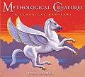 Mythological Creatures: A Classical Bestiary