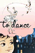 To Dance A Ballerinas Graphic Novel