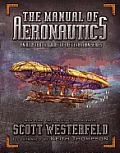 Manual of Aeronautics An Illustrated Guide to the Leviathan Series