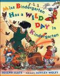 Miss Bindergarten Has a Wild Day in Kindergarten