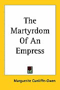 Martyrdom of an Empress With Portraits from Photographs