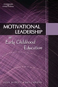 Motivational Leadership In Early Childhood Education With Cdrom