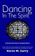 Dancing in the Spirit: A Scriptural Study of Liturgical Dance