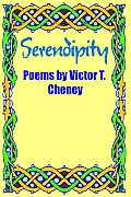 Serendipity: Poems by Victor T. Cheney