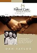 The Parent Care Solution: A Legacy of Love...
