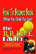 The P.R.I.D.E. Factor: How To Bounce Back When You Think You Can't