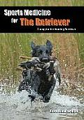 Sports Medicine for the Retriever: Caring for the Hunting Retriever