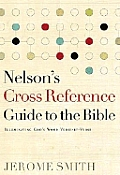 Nelsons Cross Reference Guide to the Bible Illuminating Gods Word Verse By Verse