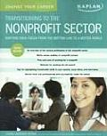 Change Your Career Transitioning to the Nonprofit Sector Shifting Your Focus from the Bottom Line to a Better World