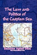 The Law and Politics of the Caspian Sea
