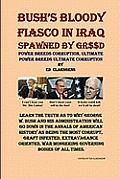 Bush'S Bloody Fiasco In Iraq Spawned By Greed