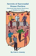 The Secrets of Successful House Parties: Effectively Raise Money/Awareness or Mobilize for Action