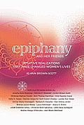 Epiphany & Her Friends Intuitive Realizations That Have Changed Womens Lives