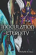 Inoculation Eternity: An Epic Trilogy on Life Before Mankind And Beyond