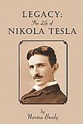 Legacy: The Life of Nikola Tesla