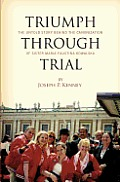 Triumph Through Trial: The Untold Story Behind the Cannonization of Sister Maria Faustina Kowalska