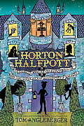 Horton Halfpott Or The Fiendish Mystery of Smugwick Manor or The Loosening of MLady Luggertucks Corset