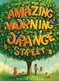 One Day & One Amazing Morning on Orange Street