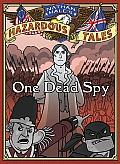One Dead Spy: Nathan Hale's Hazardous Tales #1
