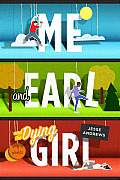 Me & Earl & the Dying Girl