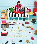 Kate Spade New York Things We Love Twenty Years of Inspiration Intriguing Bits & Other Curiosities