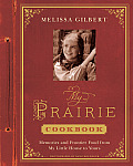 My Prairie Cookbook Memories & Frontier Food from My Little House to Yours