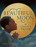 Beautiful Moon A Childs Prayer