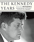 Kennedy Years From the Pages of The New York Times