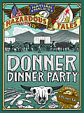 Donner Dinner Party: Nathan Hales Hazardous Tales #3