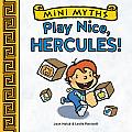 Mini Myths Play Nice Hercules