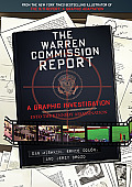 Warren Commission Report A Graphic Investigation into the Kennedy Assassination