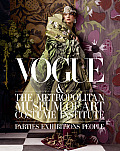 Vogue & The Metropolitan Museum of Art Costume Institute Parties Exhibitions People