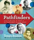 Pathfinders: The Journeys of 16 Extraordinary Black Souls