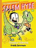 The Misadventures of Salem Hyde, Book 4: Dinosaur Dilemma