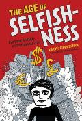 Age of Selfishness Ayn Rand Morality & the Financial Crisis