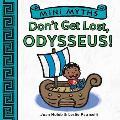 Mini Myths Dont Get Lost Odysseus
